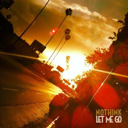 Nothink - Let Me Go