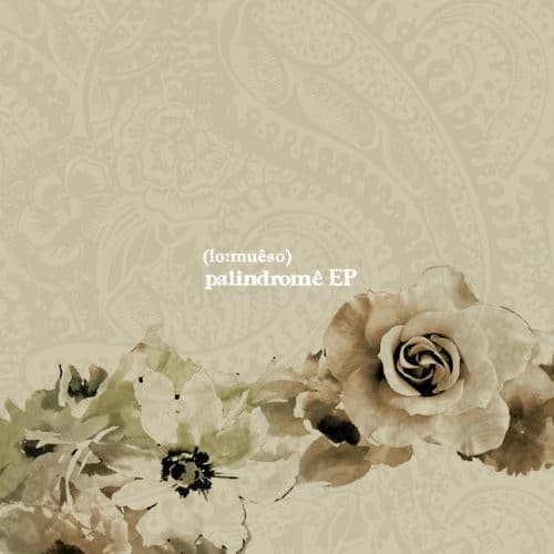 (lomueso) - Palindrome EP - The Orchard